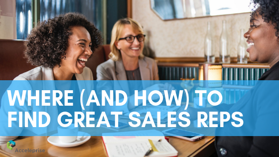 Where (And How) To Find Great Sales Reps in 2019