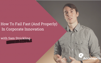 How To Fail Fast (And Fail Properly) In Corporate Innovation