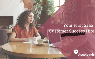 Your First SaaS Customer Success Hire