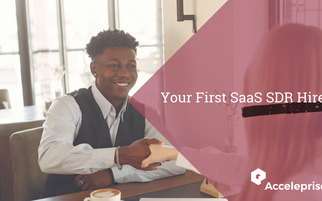 Your First SaaS SDR Hire